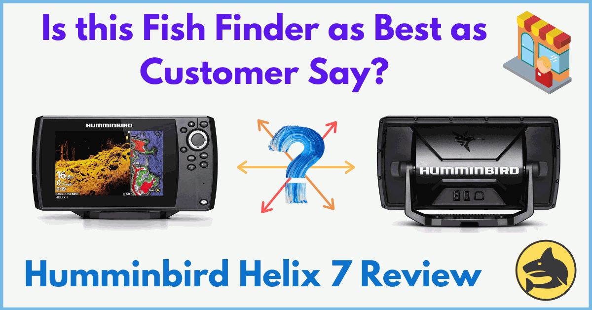 Humminbird Helix 7 Review: Is this Fish Finder as Best as Customer Say?