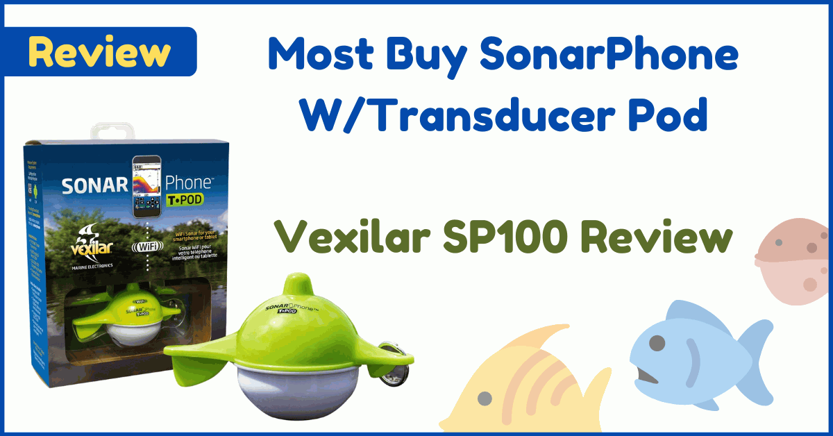 Vexilar SP100 Review: Most Buy SonarPhone W/Transducer Pod