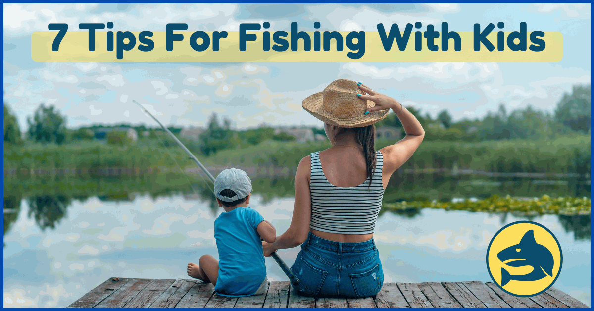 7 Tips For Fishing With Kids - FishingGear-Guide