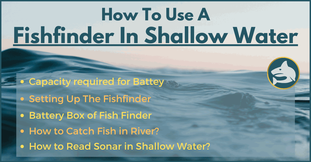 How To Use A Fishfinder In Shallow Water